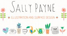 Sally Payne - I just discovered Sally this morning. I loved her website. She has wonderful illustrated icons. Illustration and surface pattern.