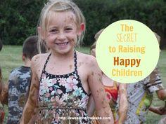 The Secret to Raising Happy Children -- I firmly believe this.