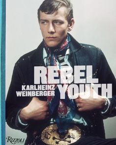 Karlheinz Weinberger Rebel Youth Retro subculture awesomeness