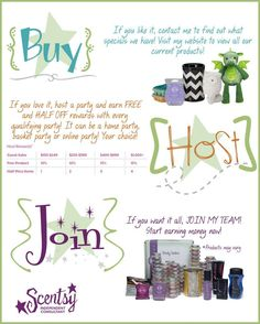 If you like Scentsy, buy from me. If you love Scentsy, host a party. If you can't get enough, join my team!