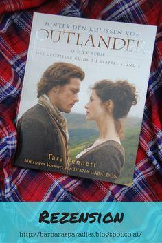 Buchrezension #188 Hinter den Kulissen von Outlander Die TV-Serie Der offizielle Guide zu Staffel 1 und 2 von Tara Bennett Ein MUSS für Fans der Serie und der Reihe von Diana Gabalodon! Meine Rezension findet ihr auf meinem Blog!