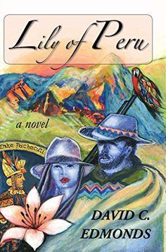 Lily of Peru by David Edmonds http://www.amazon.com/dp/B00SLKHQOE/ref=cm_sw_r_pi_dp_zEkDwb1DMNF28