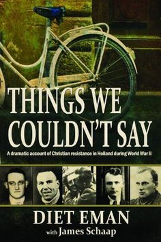 Things We Couldn't Say: A dramatic account of Christian resistance in Holland during WWII by Diet Eman, http://www.amazon.com/dp/097913157X/ref=cm_sw_r_pi_dp_ayjXrb0C2QF26