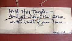 "Original poem Taylor Collins (c)2014  ""Wild This Tangle"""
