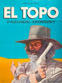 """French grande for EL TOPO (Alexandro Jodorowsky, Mexico, 1970) Artist: """"Moebius,"""" aka Jean Giraud, aka """"Gir"""" (1938-2012) Poster source: Film Art Gallery See Film/Art Gallery's latest acquisitions here."""