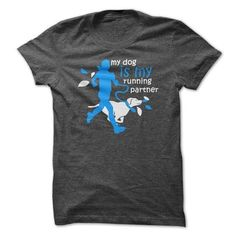 my dog is my running partner T Shirts, Hoodie Sweatshirts