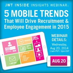 Register for our upcoming #INSIDEInsights webinar: 5 Mobile Trends That Will Drive #Recruitment & #EmployeeEngagement in 2015. http://jwti.co/Xhvaf4j #hr #humanresources