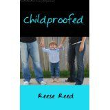 Childproofed (Kindle Edition)By Reese Reed Book Review Blogs, 99 Cents, V Neck Cardigan, Hat Hairstyles, Losing Her, Books To Read, Indie, Hip Hop, Novels