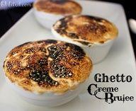 ~Ghetto Creme Brulee..
