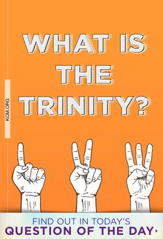 Question of the Day: What is the Trinity? Read answer here: