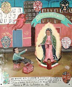 Дева Гваделупская, благодарю, что удержала меня от пороков, женщин и пагубных привычек. Благодарю, что у меня есть свой кахон и с ним я зарабатываю денег для себя, моих детей и моей жены.  Денди. Мехико, 19 сентября 1952.