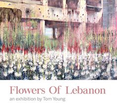 Tom Young - Flowers Of Lebanon (Jan 2016)