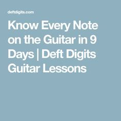 Know Every Note on the Guitar in 9 Days Deft Digits Guitar Lessons Jazz Guitar, Music Guitar, Guitar Chords, Playing Guitar, Learning Guitar, Ukulele, Learning Music, Music Chords, Guitar Strings