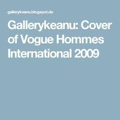 Gallerykeanu: Cover of Vogue Hommes International 2009