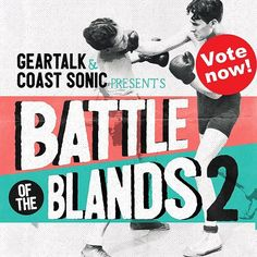 Last few hours to vote for the winner of the @geartalk / @coastsonic Battle of the Blands. Head to @coastsonicbattle to see the finalists and cast your vote. #coastsonicbattle