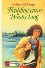 Kolnberger, Evelyne:  Frühling einen Winter lang ;