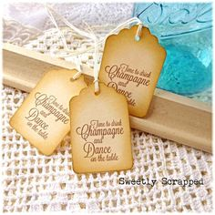 Time To Drink Champagne And Dance On The Table Tags ... Drinking / Labels / Beer / Alcohol / Dancing / Wine / Wedding / Favor Tags / Party Wedding Reception Party Favors, Wedding Venues, Wedding Ideas, Table Wedding, Wedding Decorations, Party Favor Tags, Wedding Favor Tags, Drink Labels, Beer Label