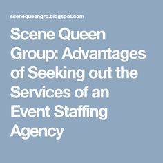 Advantages of Seeking out the Services of an Event Staffing Agency Marketing Techniques, Corporate Events, Scene, Group, Corporate Events Decor, Stage