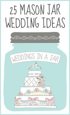 Get 25 great mason jar wedding ideas here -- perfect for any wedding theme!