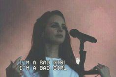 Lana Del Rey - Sad Girl _ I'm a sad girl. I'm a bad girl. Lana Del Rey Lyrics, Lana Del Ray, Song Lyrics, Lana Del Rey Quotes, Frases Bad, Elizabeth Woolridge Grant, Indie, Brooklyn Baby, Born To Die