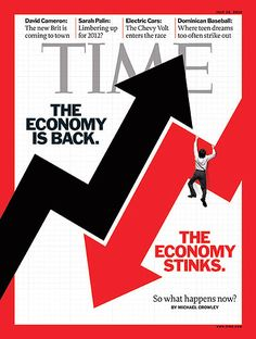 The Economy is Back. The Economy Stinks.   July 26, 2010