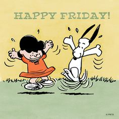 'Happy Friday!' Lucy and Snoopy doing the Happy Dance.