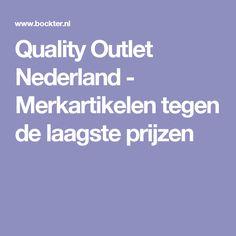 Quality Outlet Nederland - Merkartikelen tegen de laagste prijzen