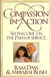 Compassion In Action: Setting Out on the Path of Service, Ram Dass, Mirabai Bush, 9780517576359