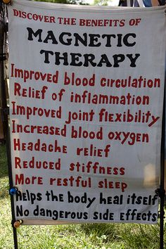 With Magnet Therapy practitioners use static magnets on certain parts of the body to promote health and healing. The effects of energy forces and magnetism have been studied by many cultures dating back as early as the Roman and Greek Empires. In addition, within the Traditional Chinese Medicine model it is believed that qi, the energy innate in all living things, can be affected by magnet therapy. -- http://media.noetic.org/uploads/files/SE_Magnet_Therapy.pdf