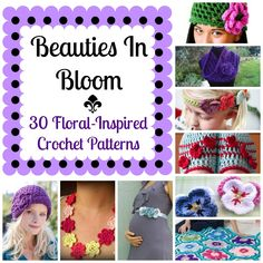 floralinspiredgraphic2 Beauties In Bloom: 30 Floral Inspired Crochet Patterns