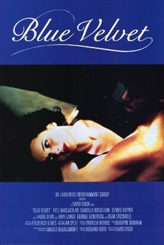 """""""Blue Velvet"""" (1986).The discovery of a severed human ear found in a field leads a young man on an investigation related to a beautiful, mysterious nightclub singer and a group of criminals who have kidnapped her child. Love the dark """"atmosphere"""" of this David Lynch film."""