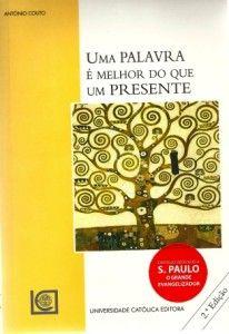 António Couto, «Uma Palavra é melhor que um Presente». UCE 2009. www.fundamentos.pt