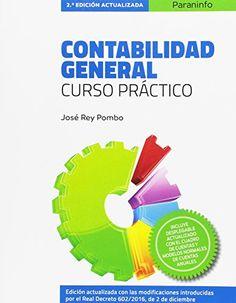 Contabilidad General. Curso práctico. José Rey Pombo. Máis información no catálogo: http://kmelot.biblioteca.udc.es/record=b1548675~S1*gag