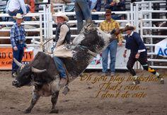 Hot bullriders. Sexy cowboys. Cowgirl quote. Cowboy up. Facebook.com/WildflowerCowgirl.com