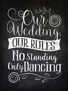 Just listed....new original & creatively worded Our Wedding. Our Rules. No Standing. Only Dancing sign by Sangria Studios on Etsy  #nostanding #onlydancing