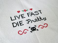 Live fast.  Die pretty.