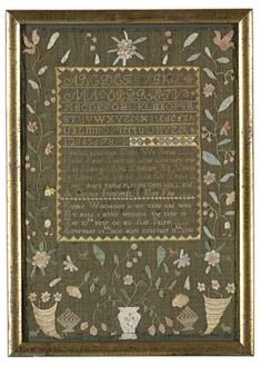 Eunice Winchester - Salem Massachusetts- 1805 . Aged 10. Delicately worked in silk stitches on a linsey-woolsey ground with floral vines rising from cornucopia and an urn, at center bands of alphabets and numerals and a pious verse. Sold for 15,000 USD