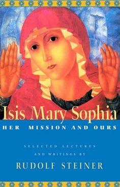 Isis Mary Sophia, by Rudolf Steiner