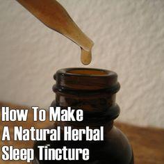 "How To Make A Herbal ""Sleep Like A Rock"" Tincture - Herbs Info"
