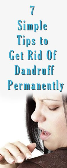 How to Get Rid of Dandruff http://testedhomeremedies.net/how-to-get-rid-of-dandruff.html