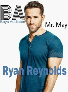 Mr. May  Ryan Reynolds the sexiest man alive