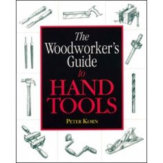 """Skills:  """"The Woodworker's Guide to Hand Tools""""  -  Hand tools are essential to woodworking, but, they do not come with owner's manuals that teach the skills needed to use them. This book is the missing manual for your hand tools.  The Woodworker's Guide to Hand Tools explains:  -  What each tool is used for  -  Which tools are essential for your shop  -  How to recognize quality when buying tools  -  How to tune up tools for top performance and, in many cases  -  How to use each tool."""