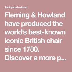 Fleming & Howland have produced the world's best-known iconic British chair since 1780. Discover a more personalised approach to design and comfort Chesterfield Furniture, Upholstered Furniture, New Furniture, Mixed Feelings, Cotton Velvet, Real Beauty, Raw Materials, British, Things To Come