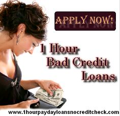 Borrow 1 Hour Bad Credit Loans Instantly.......................