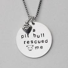 """ A Pit Bull rescued Me"" Necklace"