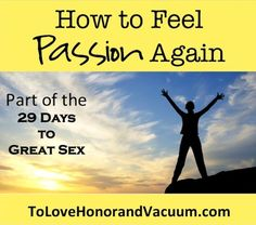 How to Feel Passion Again: When you feel like everything's become dull....Here's how to reignite it! (tasteful #marriage advice!)