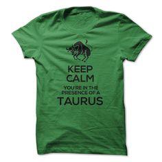 (Tshirt Deal Today) KEEP CALM YOURE IN THE PRESENCE OF A TAURUS [Tshirt Sunfrog] Hoodies, Tee Shirts
