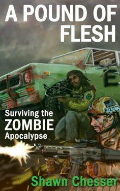 A Pound of Flesh: Surviving the Zombie Apocalypse by Shawn Chesser, http://www.amazon.com/dp/B00AHN0PSM/ref=cm_sw_r_pi_dp_4PYYqb193HRMP #mike1242