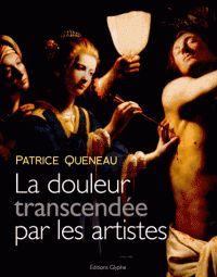 La douleur transcendée par les artistes. Douleur et représentation dans l'art