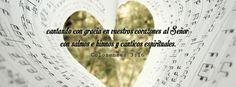 """Yo creo en esta palabra - Colosenses 3:16 """"La palabra de Cristo more en abundancia en vosotros, enseñándoos y exhortándoos unos a otros en toda sabiduría, cantando con gracia en vuestros corazones al Señor con salmos e himnos y cánticos espirituales."""""""